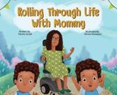 Rolling Through Life with Mommy