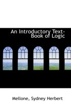 An Introductory Text-Book of Logic