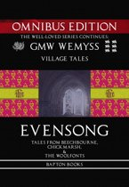 Evensong: Tales from Beechbourne, Chickmarsh, & the Woolfonts: Omnibus Edition