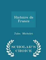 Histoire de France - Scholar's Choice Edition