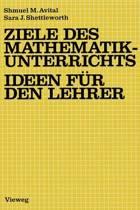 Ziele des Mathematikunterrichts - Ideen fur den Lehrer