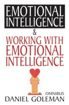 Daniel Goleman Omnibus: Emotional Intelligence & Working with Emotional Intelligence