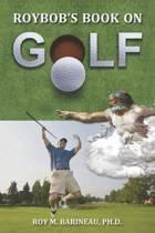 Roybob's Book on Golf