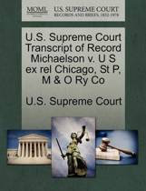 U.S. Supreme Court Transcript of Record Michaelson V. U S Ex Rel Chicago, St P, M & O Ry Co
