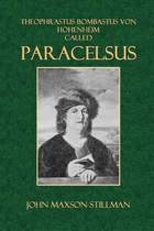 Theophrastus Bombastus Von Hohenheim Called Paracelsus