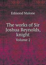 The Works of Sir Joshua Reynolds, Knight Volume 2