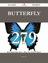 Butterfly 279 Success Secrets - 279 Most Asked Questions On Butterfly - What You Need To Know
