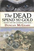 The Dead Spend No Gold