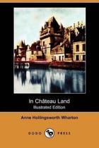 In Chateau Land (Illustrated Edition) (Dodo Press)