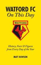 Watford FC on This Day