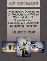 Nathaniel A. Denman Et Al., Petitioners, V. William Wertz Et Al. U.S. Supreme Court Transcript of Record with Supporting Pleadings