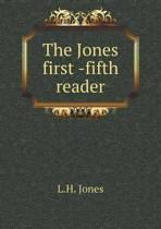 The Jones First -Fifth Reader