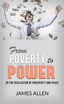 From Poverty to Power - Or the Realization of Prosperity and Peace