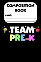 Composition Book Team Pre-K: Preschool Primary Composition Notebook, Back To School Supplies for Students, Handwriting Practice Paper For Pre-K Kid