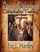 Servants of Righteousness Discipleship Training Program