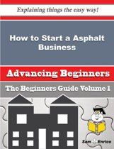 How to Start a Asphalt Business (Beginners Guide)