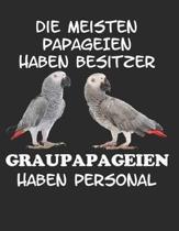 Die Meisten Papageien haben Besitzer Graupapageien haben Personal: Notizbuch A4 Kariert Lustig Geschenk mit Papagei Graupapagei Sittich Vogel Haustier