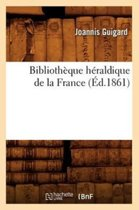 Biblioth que H raldique de la France ( d.1861)