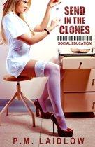 Send in the Clones: Social Education