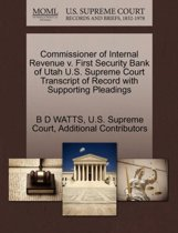 Commissioner of Internal Revenue V. First Security Bank of Utah U.S. Supreme Court Transcript of Record with Supporting Pleadings