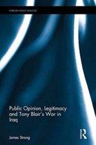 Public Opinion, Legitimacy and Tony Blair's War in Iraq