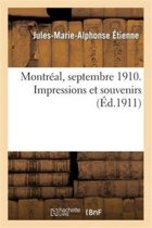 Montr�al, Septembre 1910. Impressions Et Souvenirs