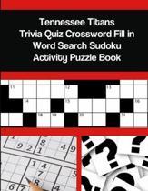 Tennessee Titans Trivia Quiz Crossword Fill in Word Search Sudoku Activity Puzzle Book
