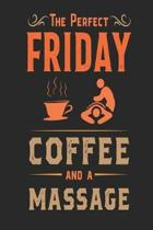 The Perfect Friday Coffee And A Massage