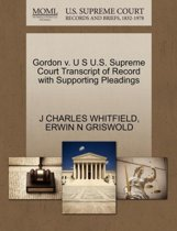 Gordon V. U S U.S. Supreme Court Transcript of Record with Supporting Pleadings