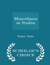 Misscellaneous Studies - Scholar's Choice Edition