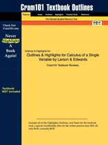 Outlines & Highlights for Calculus of a Single Variable by Larson & Edwards