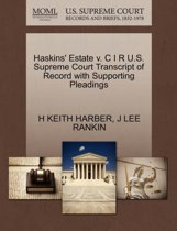 Haskins' Estate V. C I R U.S. Supreme Court Transcript of Record with Supporting Pleadings