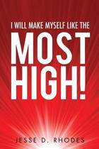 I Will Make Myself Like the Most High!
