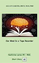 Our Mind Is a Tape Recorder.