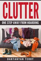 Clutter: One Step Away From Hoarding