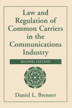 Law And Regulation Of Common Carriers In The Communications Industry