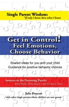 Get in Control! Feel Emotions, Choose Behavior