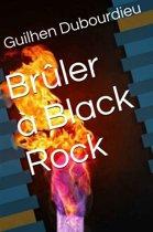 Brûler à Black Rock