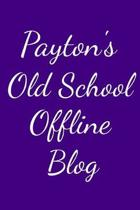 Payton's Old School Offline Blog: Notebook / Journal / Diary - 6 x 9 inches (15,24 x 22,86 cm), 150 pages.