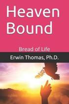 Heaven Bound: Bread of Life