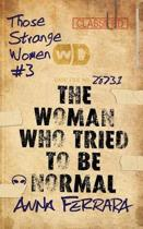 The Woman Who Tried to Be Normal