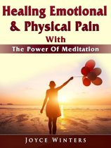 Healing Emotional & Physical Pain With The Power Of Meditation