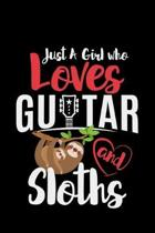 Just A Girl Who Loves Guitars And Sloths: sloth guitar gift playing music - 110 Pages Notebook/Journal