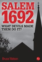 Salem 1692: What Devils Made Them Do It?