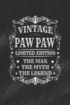 Vintage Paw Paw Limited Edition The Man Myth The Legend: Family life Grandpa Dad Men love marriage friendship parenting wedding divorce Memory dating