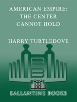 The Center Cannot Hold (American Empire, Book Two)