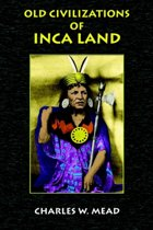 Old Civilizations of Inca Land