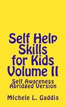 Self Help Skills for Kids-Volume II Abridged