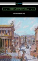 Discourses on Livy (Translated by Ninian Hill Thomson)