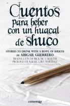 Cuentos Para Beber Con Un Huacal de Shuco